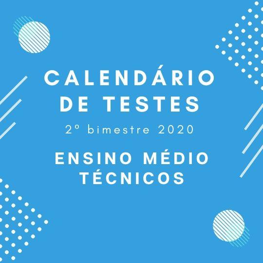 Calendário de Teste – 2º Bimestre – Ensino Médio/Técnicos