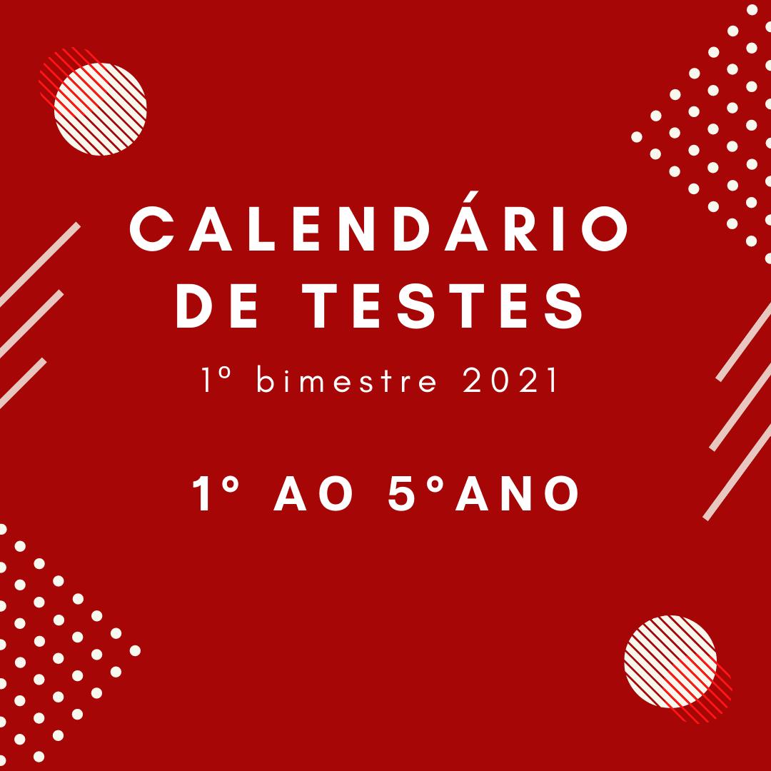 Calendário de Teste – 1º Bimestre – 1º ao 5º ano – 2021