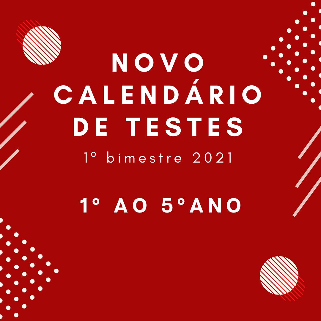 Novo Calendário de Teste – 1º Bimestre – 1º ao 5º ano – 2021