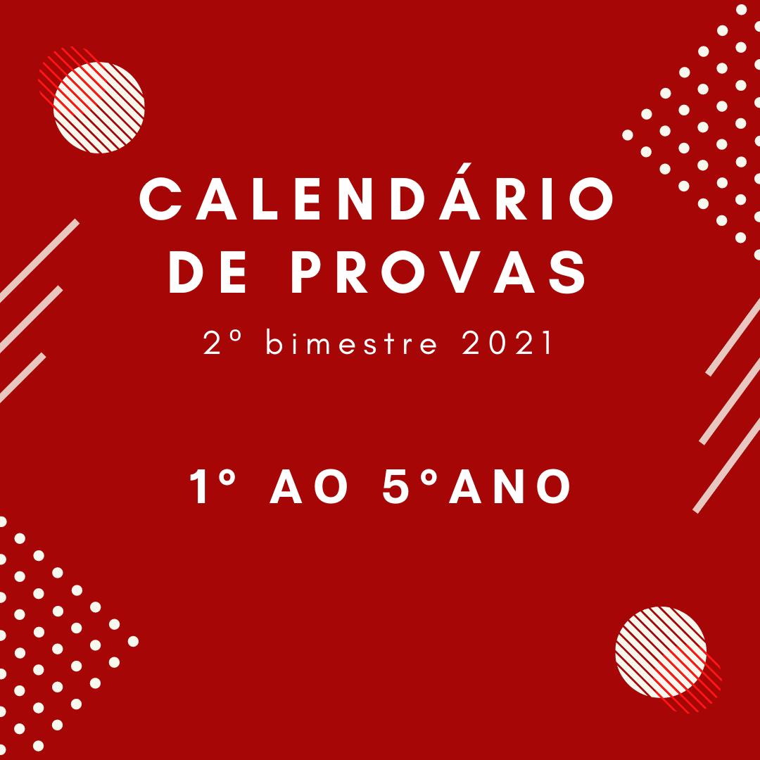 Calendário de Provas – 2º Bimestre – 1º ao 5º ano – 2021