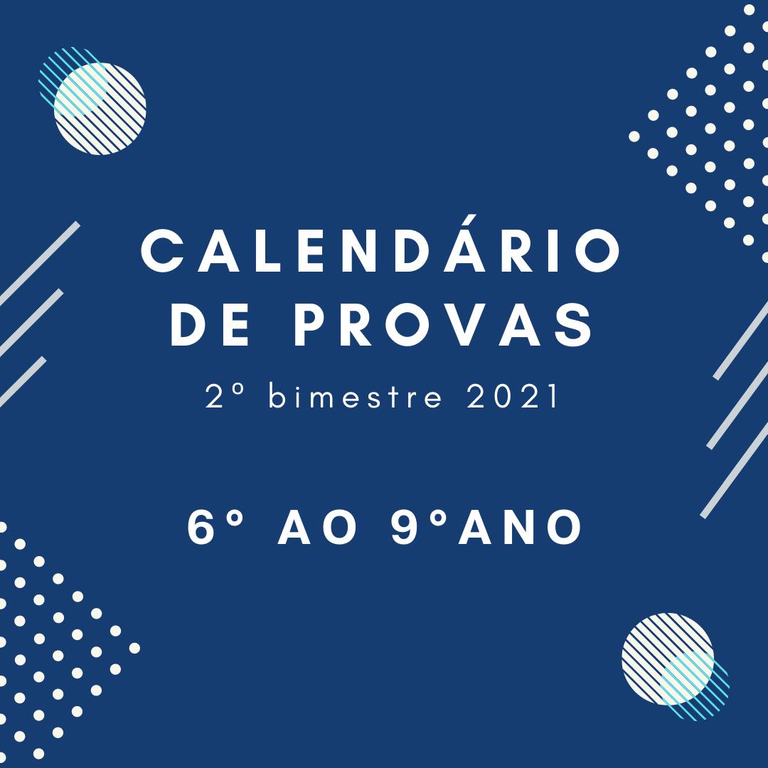 Calendário de Provas – 2º Bimestre – 6º ao 9º ano – 2021