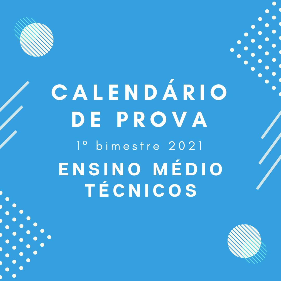 Calendário de Provas- 2º Bimestre – Ensino Médio/Técnicos – 2021