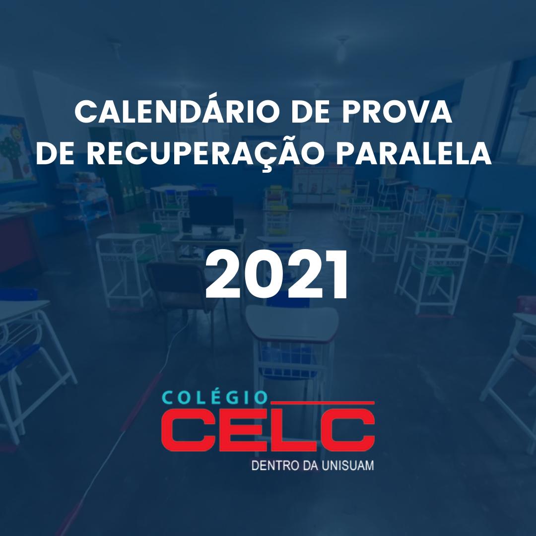 CALENDÁRIO DE PROVA DE RECUPERAÇÃO PARALELA /2021