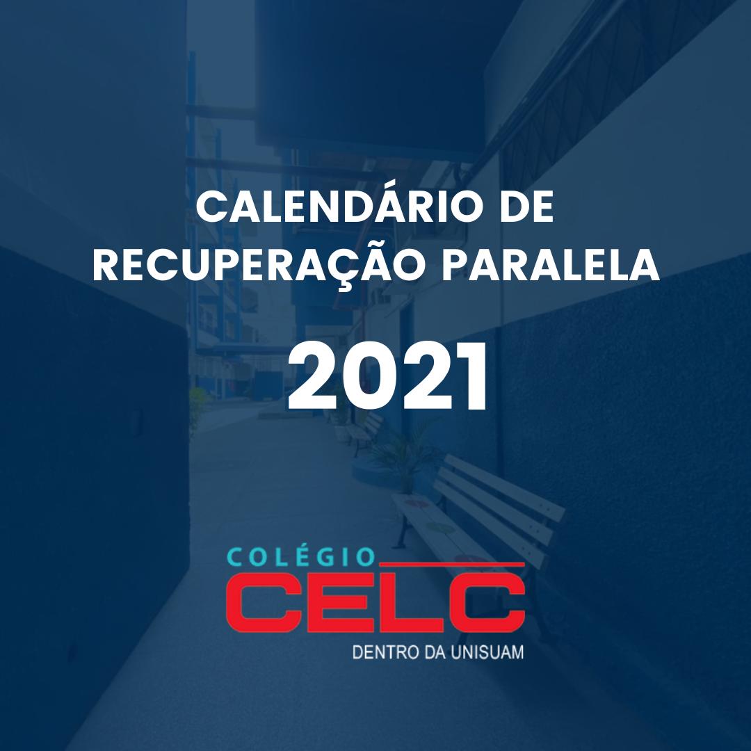 CALENDÁRIO DE RECUPERAÇÃO PARALELA – 2021