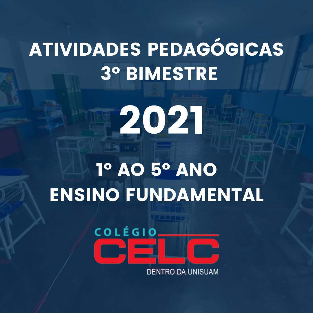 ATIVIDADES PEDAGÓGICAS – 3º BIMESTRE – 2021 – 1º AO 5º ANO – ENSINO FUNDAMENTAL
