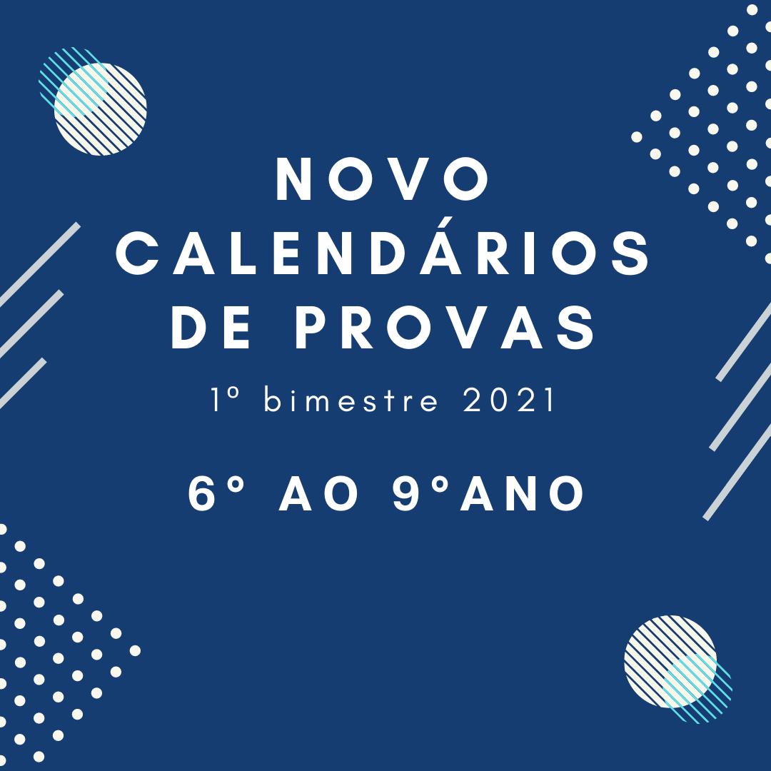 Calendário de Provas – 1º Bimestre – 6º ao 9º ano – 2021