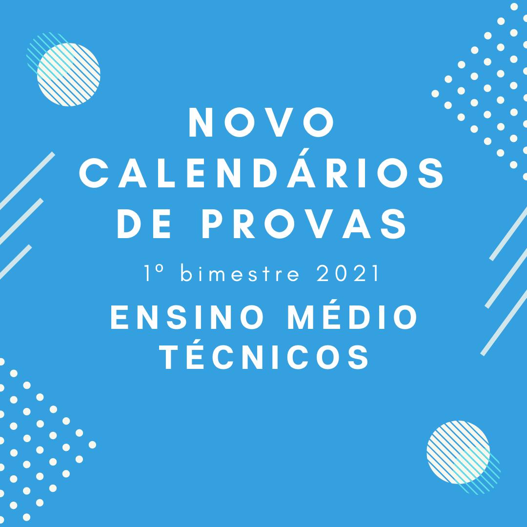 Calendário de Provas- 1º Bimestre – Ensino Médio/Técnicos – 2021
